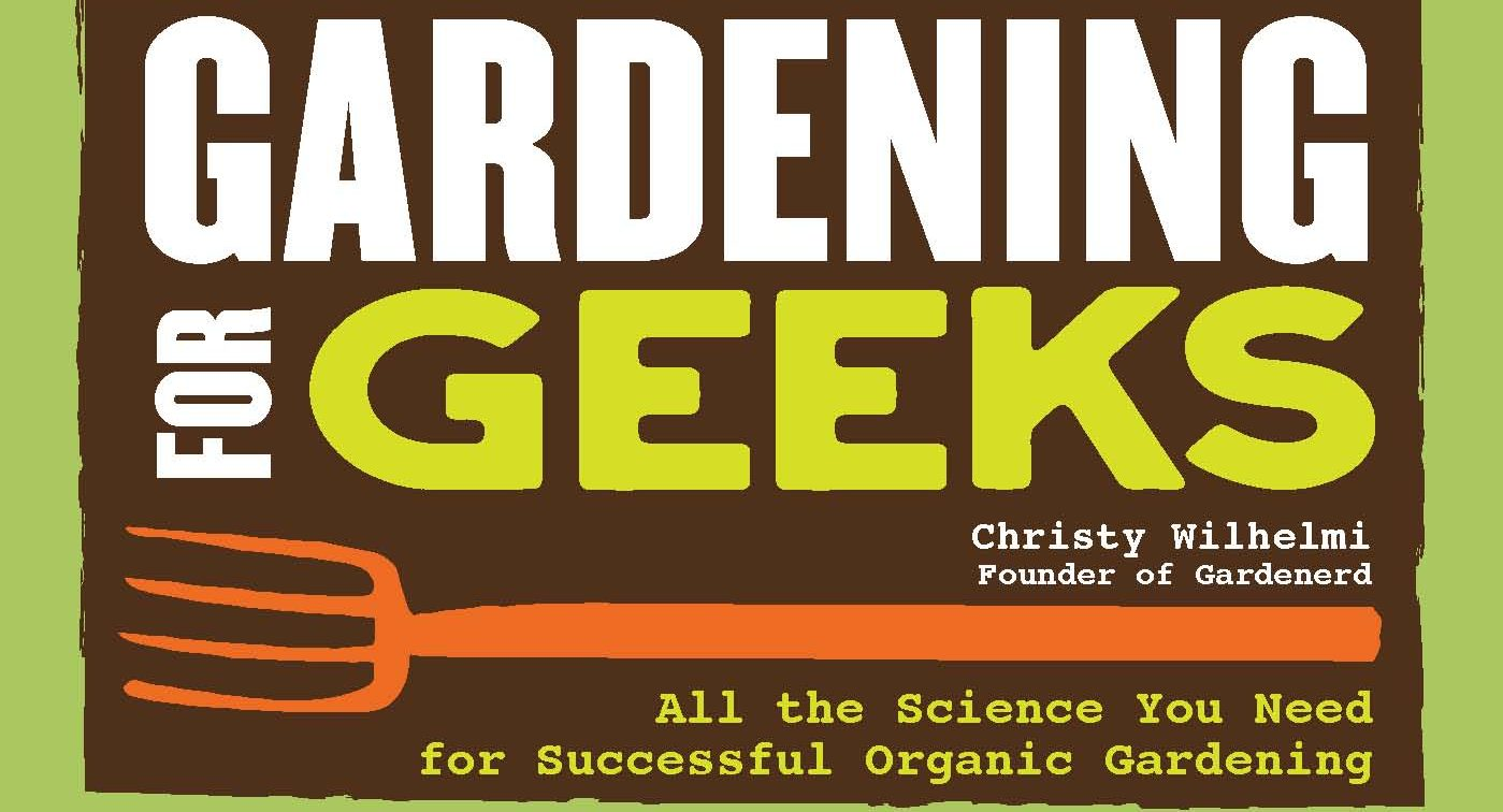 You are currently viewing Gardening for Geeks Returns