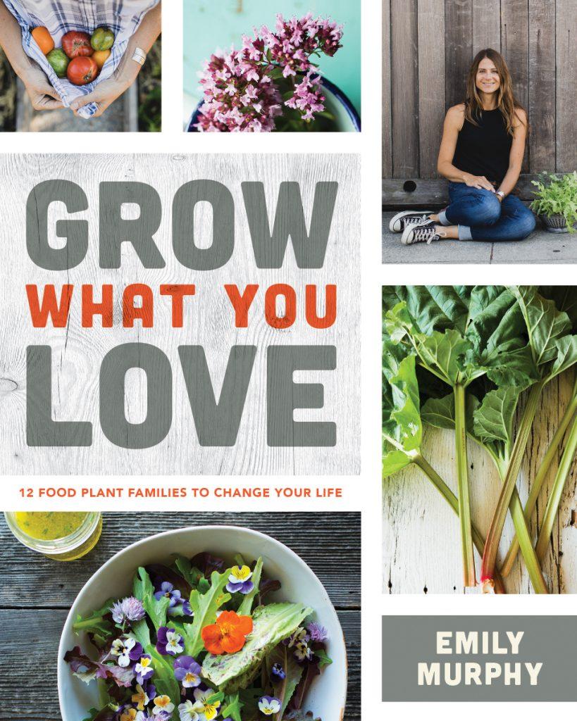 Emily Murphy Grow What You Love