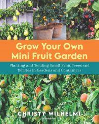 Grow Your Own Mini Fruit Garden Cover Art